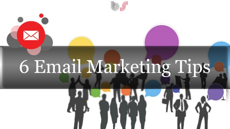 6 Tips to Help Your Email Marketing Skills